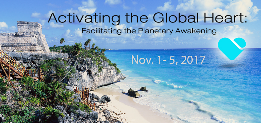 Activating the Global Heart-Facilitating the Planetary Awakening Mexico Event blog