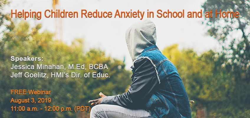 Helping Children Reduce Anxiety webinar blog image 2019