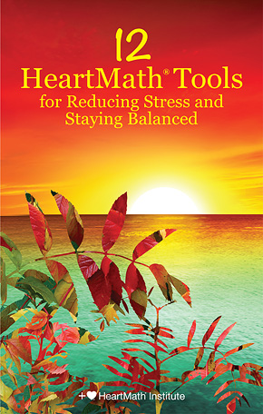 12 HeartMath Tools for Reducing Stress and Staying Balanced