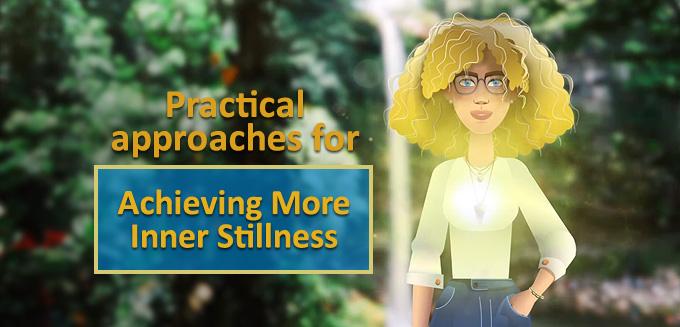 Inner Stillness – AFresh, Practical Approach